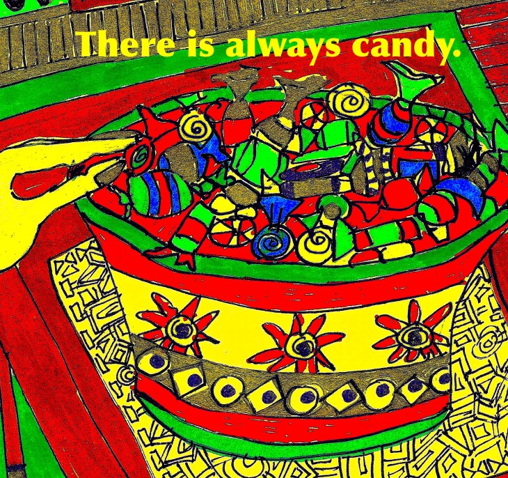 17. There is always candy